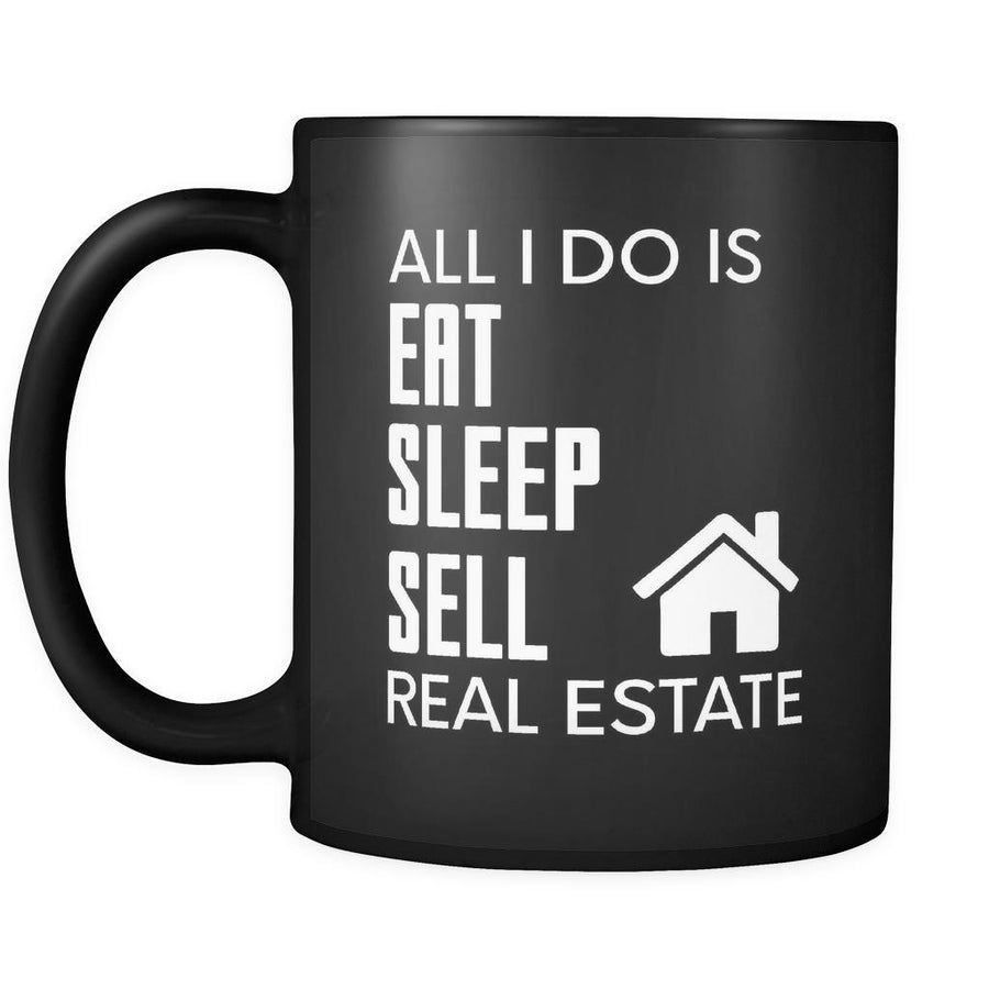 Real Estate All I Do Is 11oz Black Mug