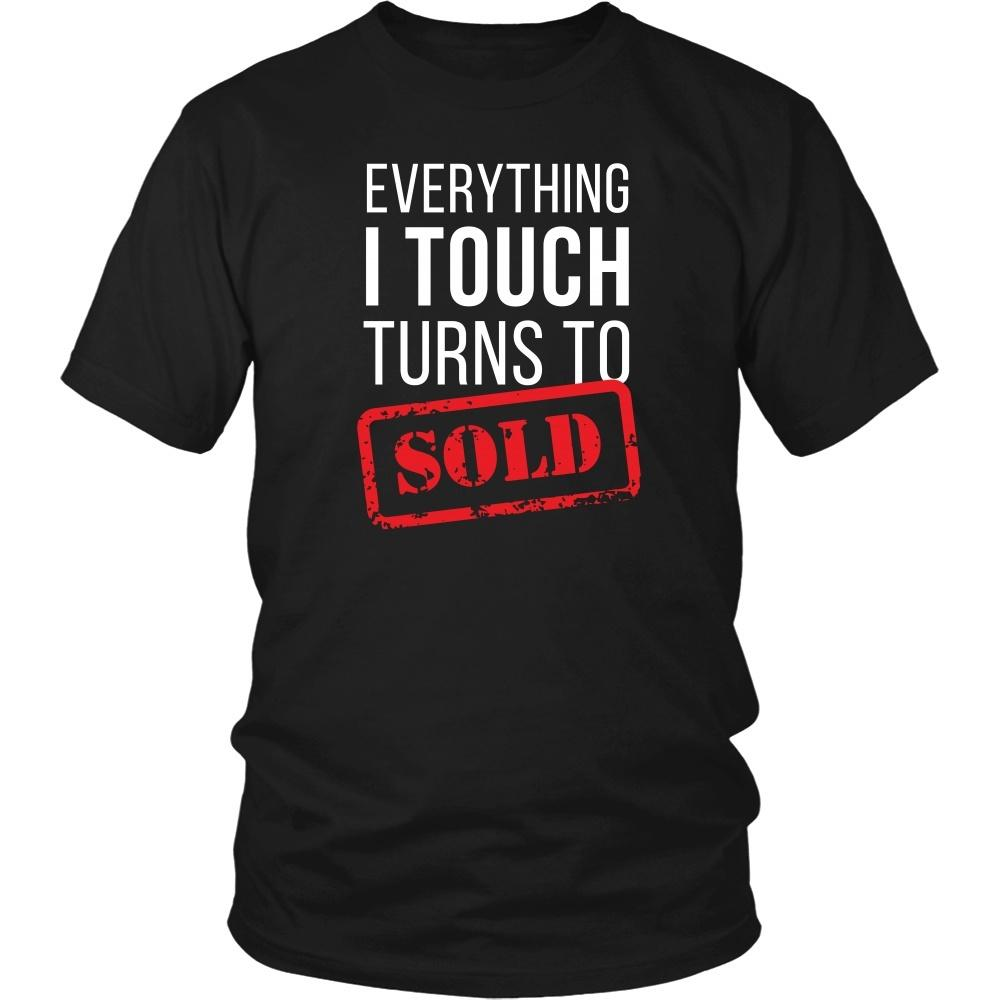 6348972b523 Real Estate T Shirt- Everything I touch turns to Sold - Teelime ...