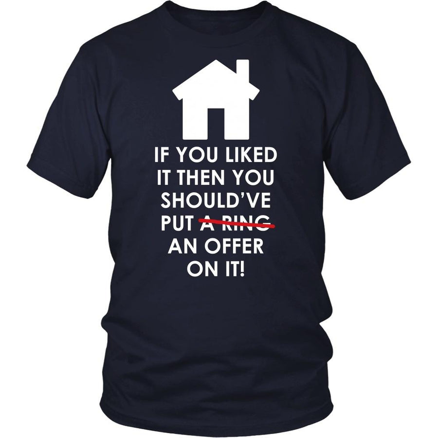 Real Estate T Shirt - If you liked it then you should've put an offer on it-T-shirt-Teelime | shirts-hoodies-mugs
