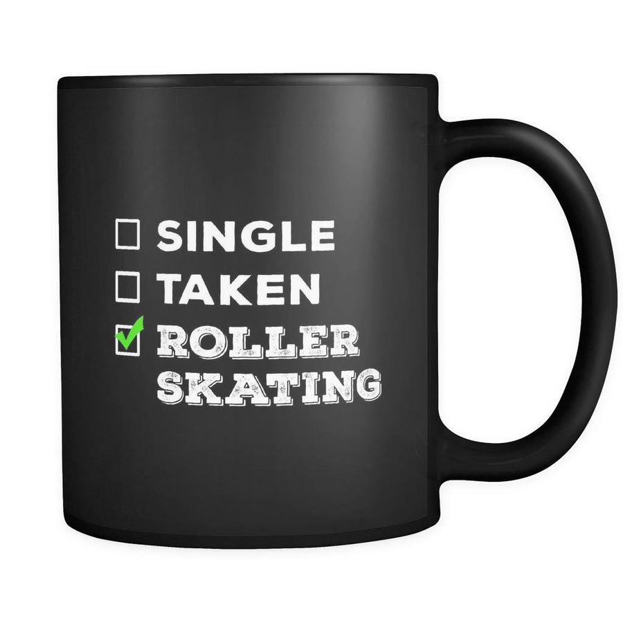 Roller Skating Single, Taken Roller Skating 11oz Black Mug-Drinkware-Teelime | shirts-hoodies-mugs