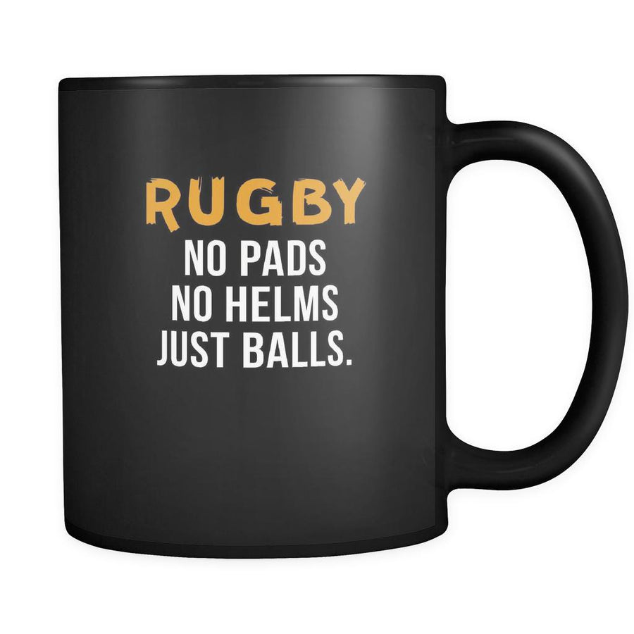 Rugby Rugby no pads no helms just balls. 11oz Black Mug-Drinkware-Teelime | shirts-hoodies-mugs