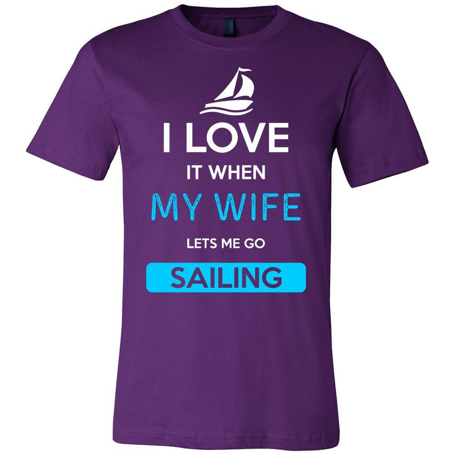 Sailing Shirt - I love it when my wife lets me go Sailing - Hobby Gift
