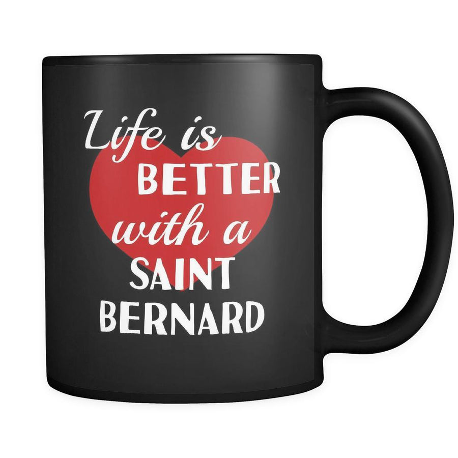 Saint Bernard Life Is Better With A Saint Bernard 11oz Black Mug