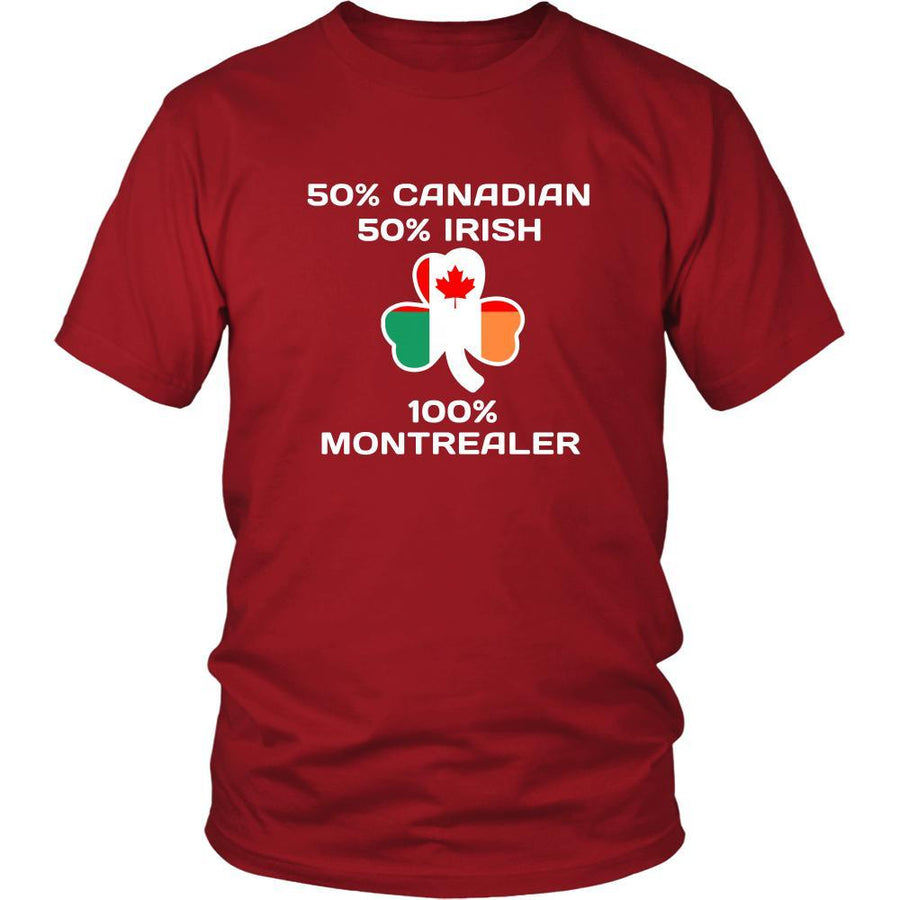 "Saint Patrick's Day - "" 100% Montreal Canada Irish "" - custom made unique t-shirt."
