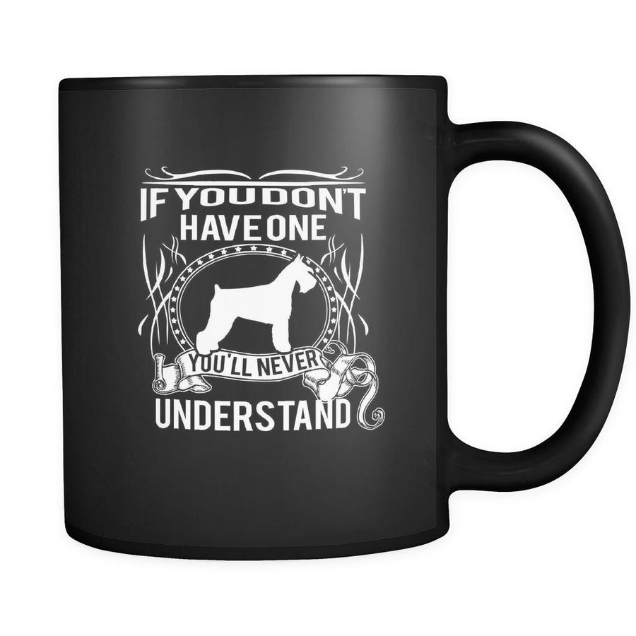 Schnauzer If you don't have one you'll never understand 11oz Black Mug-Drinkware-Teelime | shirts-hoodies-mugs