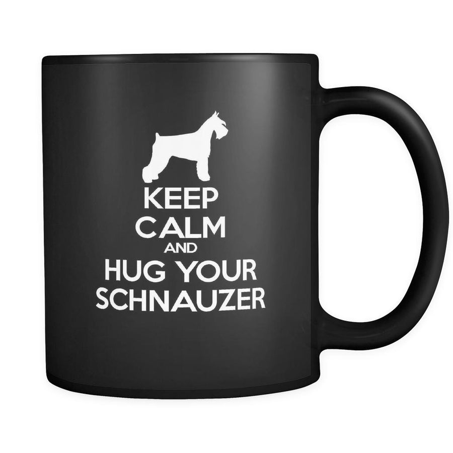 Schnauzer Keep Calm and Hug Your Schnauzer 11oz Black Mug