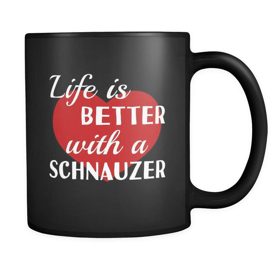 Schnauzer Life Is Better With A Schnauzer 11oz Black Mug-Drinkware-Teelime | shirts-hoodies-mugs