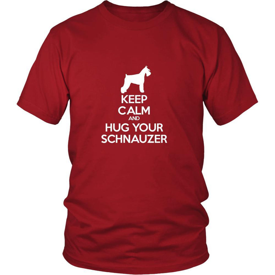 Schnauzer Shirt - Keep Calm and Hug Your Schnauzer- Dog Lover Gift