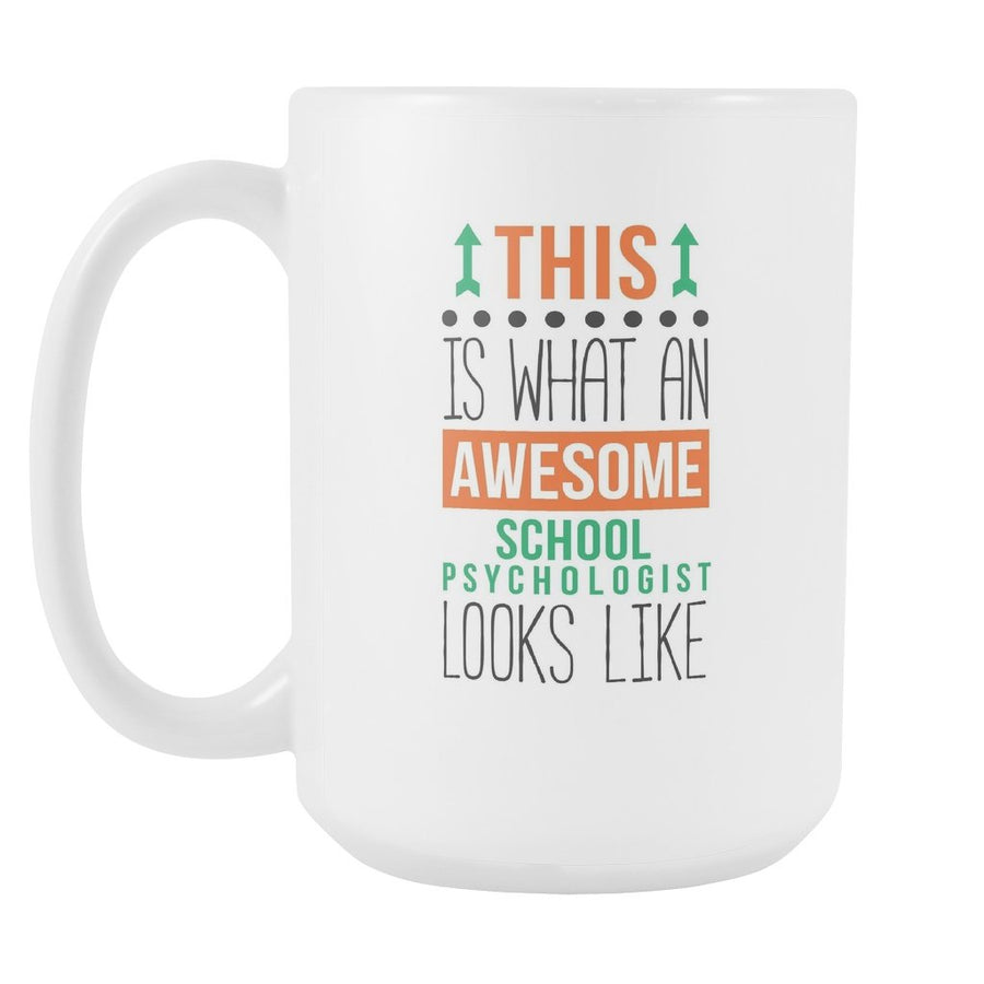 School Psychologist mug - Awesome School Psychologist coffee cup (15oz) White-Drinkware-Teelime | shirts-hoodies-mugs