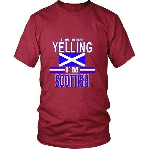 Scottish T Shirt - I'm not yelling I'm Scottish