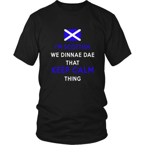 Scottish T Shirt - I'm Scottish We Dinnae Dae That Keep Calm Thing