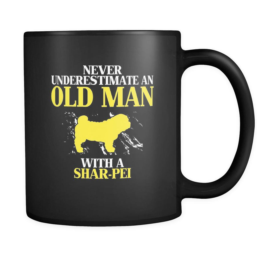 Shar-pei Never underestimate an old man with a Shar-pei 11oz Black Mug