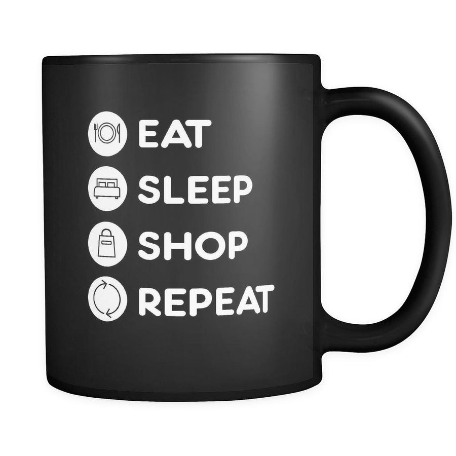 Shopping - Eat Sleep Shop Repeat - 11oz Black Mug-Drinkware-Teelime | shirts-hoodies-mugs