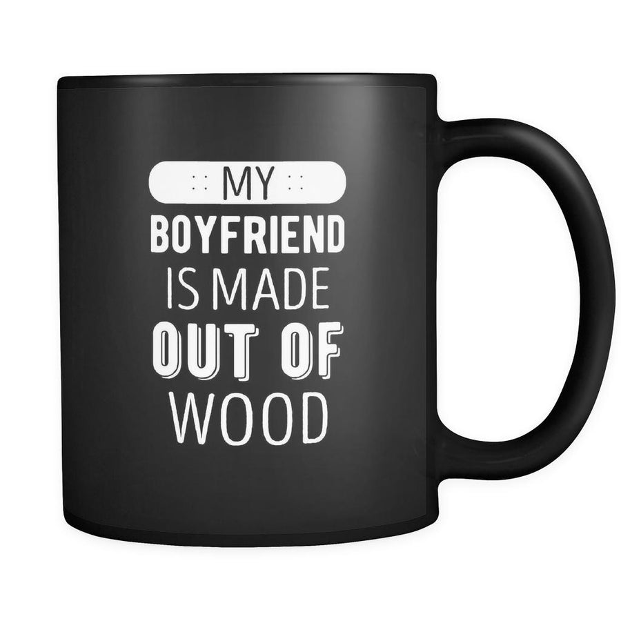 Skaters My boyfriend is made out of wood 11oz Black Mug-Drinkware-Teelime | shirts-hoodies-mugs