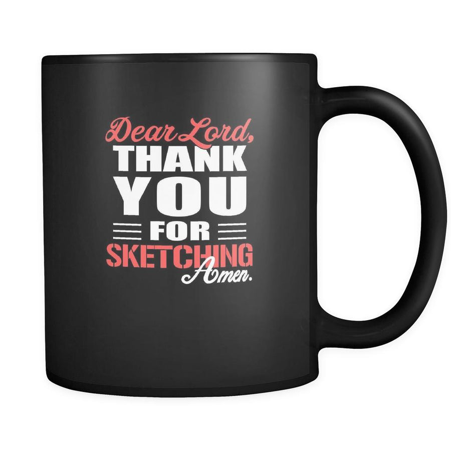 Sketching Dear Lord, thank you for Sketching Amen. 11oz Black Mug-Drinkware-Teelime | shirts-hoodies-mugs