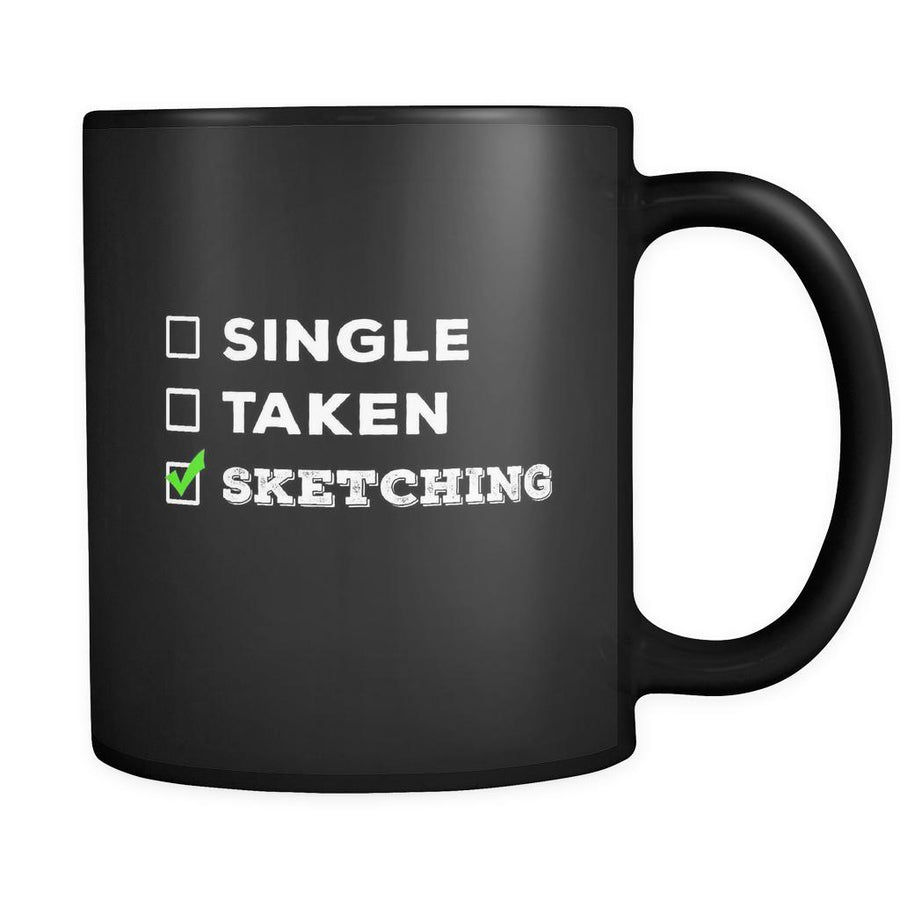 Sketching Single, Taken Sketching 11oz Black Mug-Drinkware-Teelime | shirts-hoodies-mugs