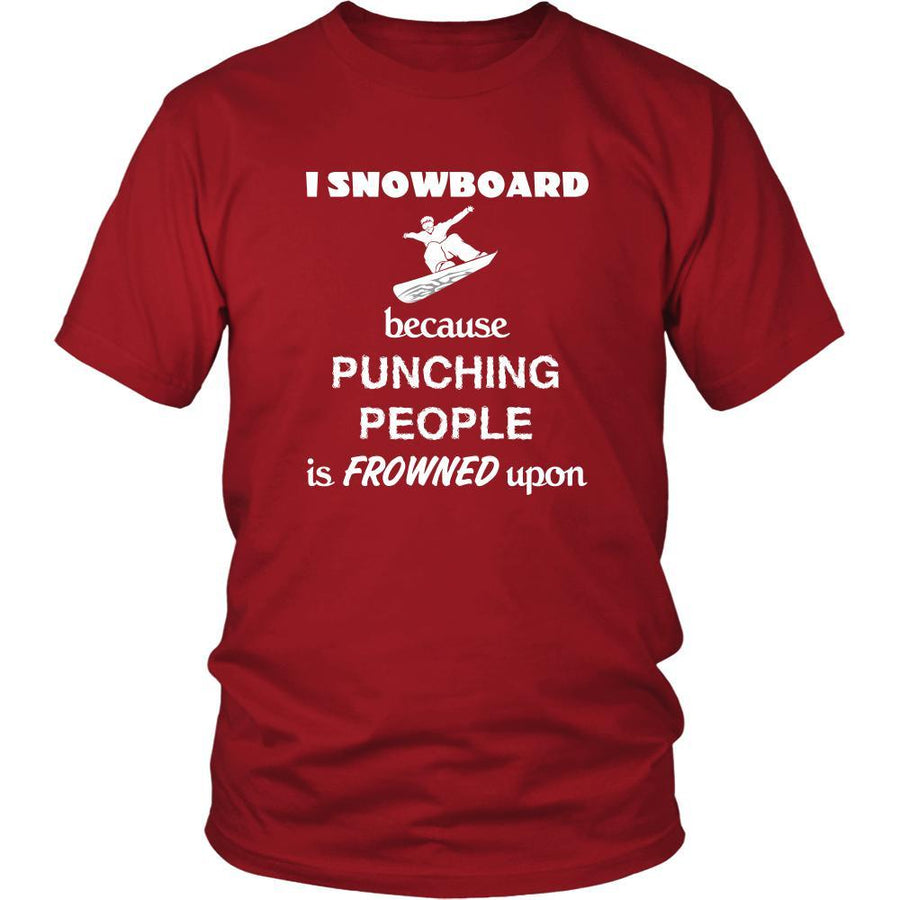 Snowboarding - I Snowboard because punching people is frowned upon - Snow Board Hobby Shirt-T-shirt-Teelime | shirts-hoodies-mugs