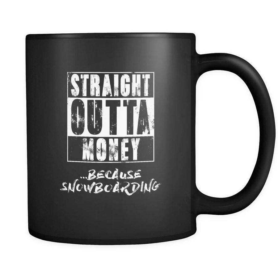 Snowboarding straight outta money ...because Snowboarding 11oz Black Mug-Drinkware-Teelime | shirts-hoodies-mugs