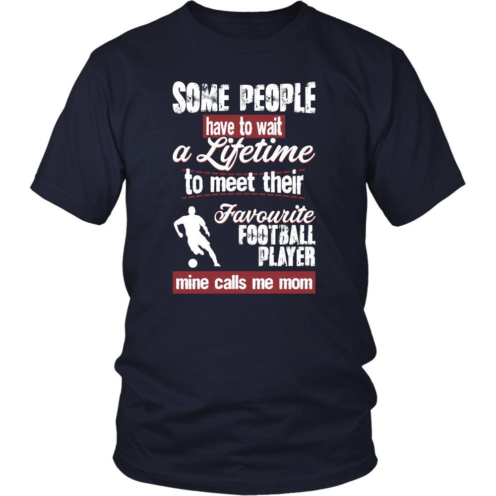 7607fcaef Soccer Shirt - Some people have to wait a lifetime to meet their favorite  Soccer player