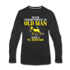 Never Underestimate An Old Man With a St. Bernard Unisex Longsleeve-Men's Premium Long Sleeve T-Shirt | Spreadshirt 875-Teelime | shirts-hoodies-mugs