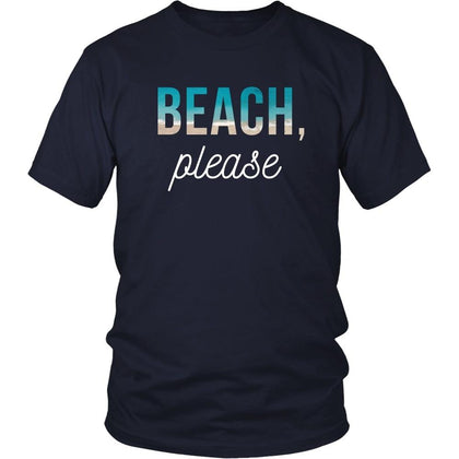 Summer T Shirt - Beach, please-T-shirt-Teelime | shirts-hoodies-mugs