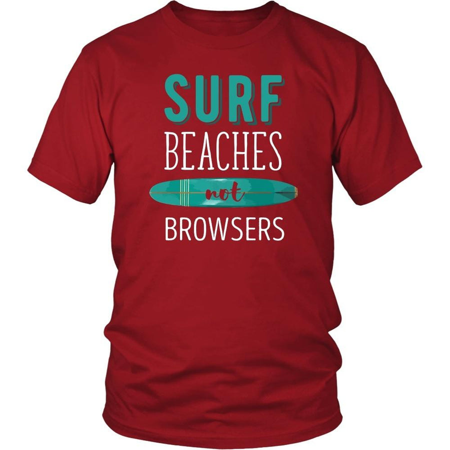 Surf T Shirt - Surf Beaches not Browsers