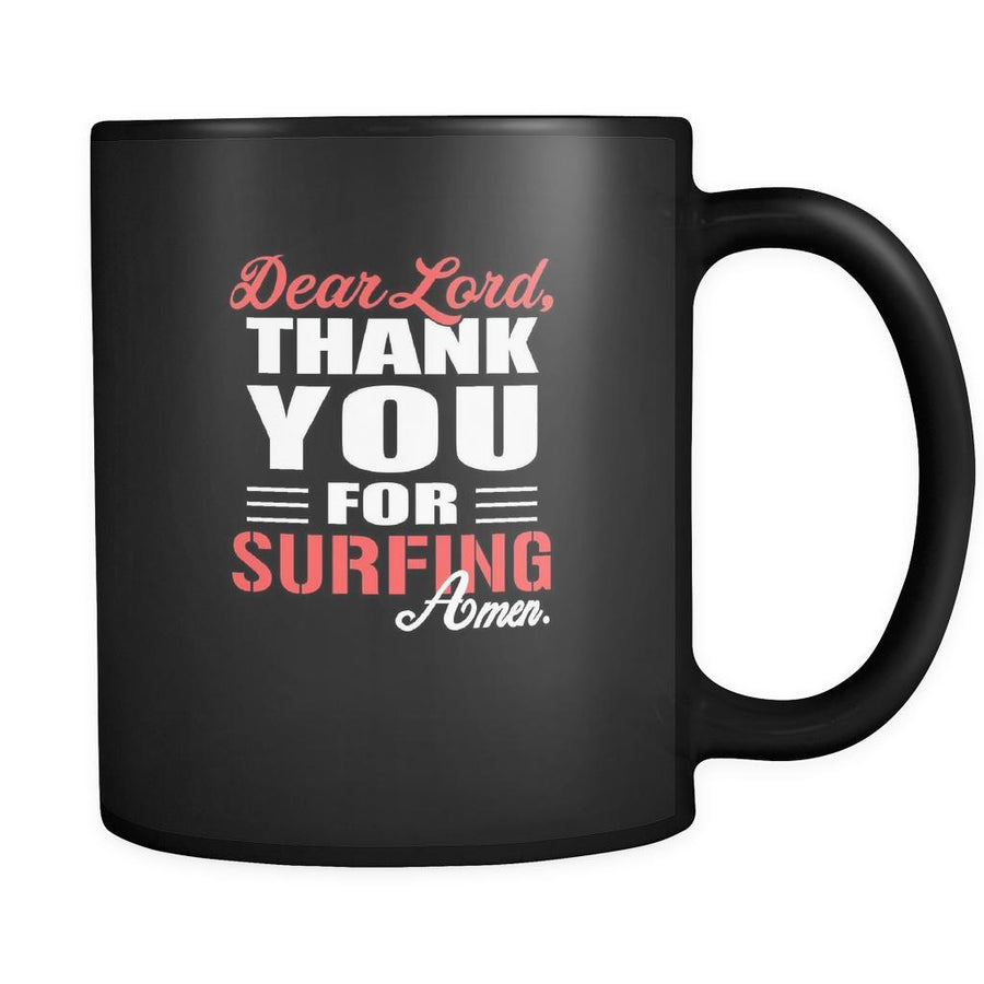 Surfing Dear Lord, thank you for Surfing Amen. 11oz Black Mug-Drinkware-Teelime | shirts-hoodies-mugs