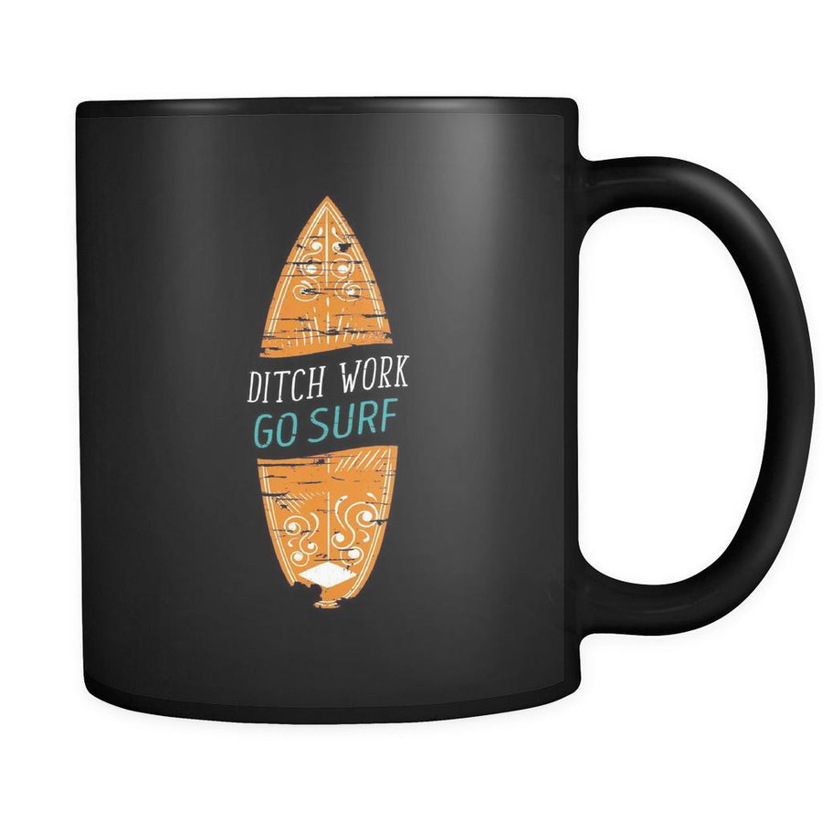 Surfing Ditch work go surf 11oz Black Mug-Drinkware-Teelime | shirts-hoodies-mugs