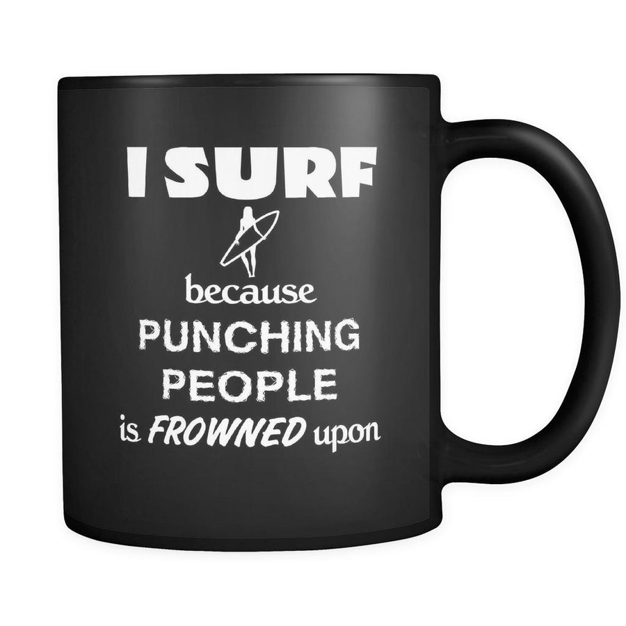 Surfing - I Surf because punching people is frowned upon - 11oz Black Mug-Drinkware-Teelime | shirts-hoodies-mugs