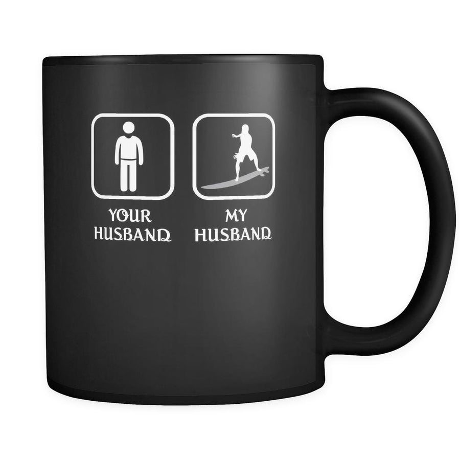 Surfing -  Your husband My husband - 11oz Black Mug