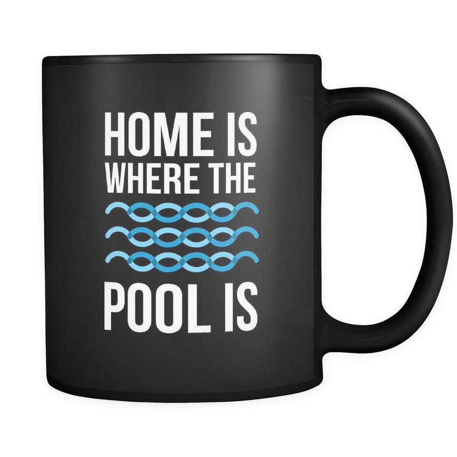 Swimming Home is where the pool is 11oz Black Mug
