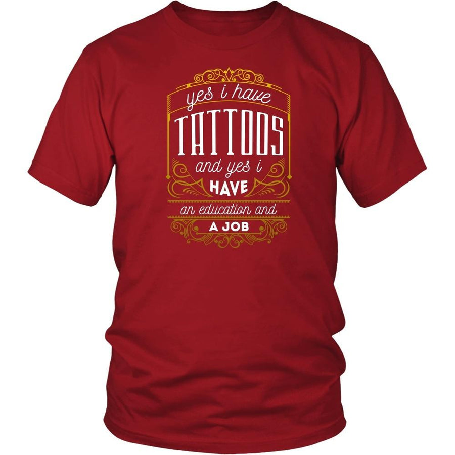 Tattoo T Shirt - Yes I have Tattoos and yes I have an education and a Job-T-shirt-Teelime | shirts-hoodies-mugs