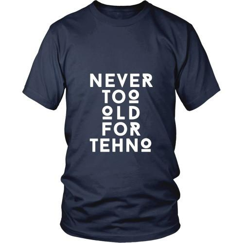 Techno T Shirt - Never too Old for Techno-T-shirt-Teelime | shirts-hoodies-mugs