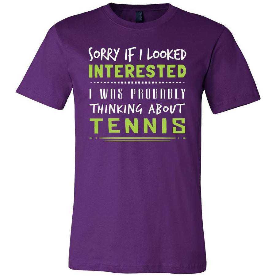 Tennis Shirt - Sorry If I Looked Interested, I think about Tennis - Sport Gift-T-shirt-Teelime | shirts-hoodies-mugs