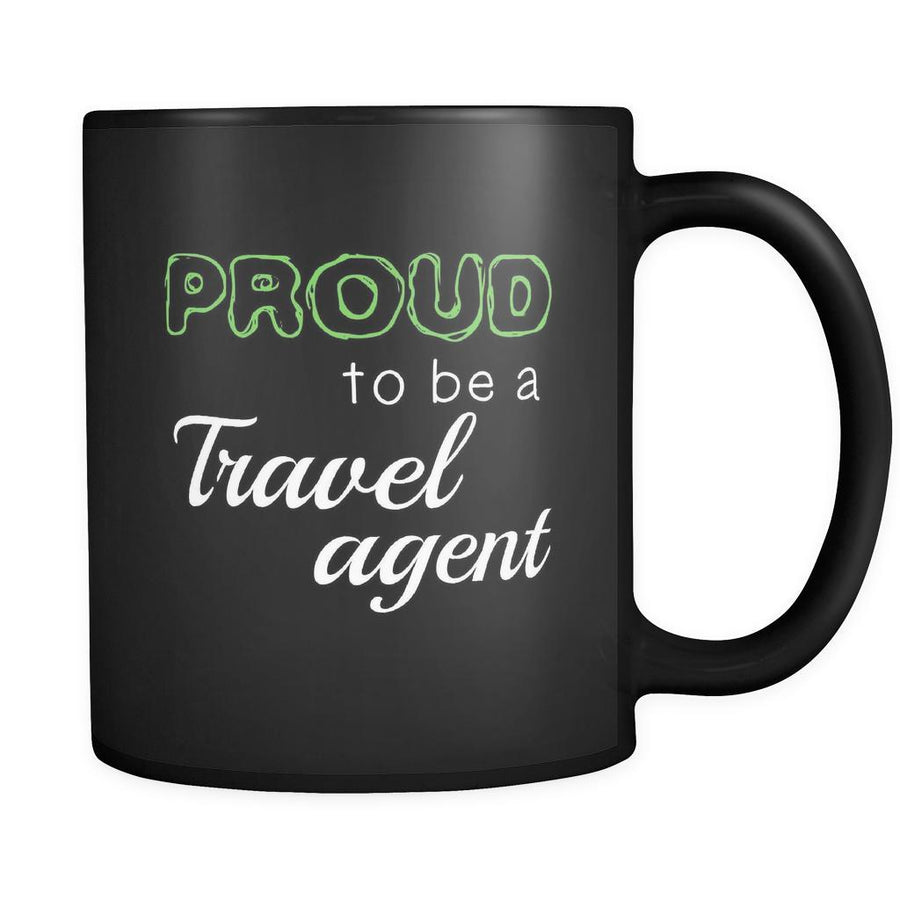 Travel agent Proud To Be A Travel agent 11oz Black Mug-Drinkware-Teelime | shirts-hoodies-mugs
