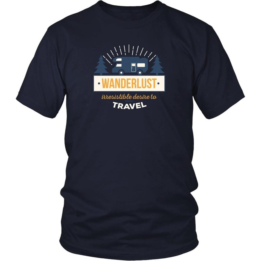Traveling T Shirt - Wanderlust irresistible desire to travel
