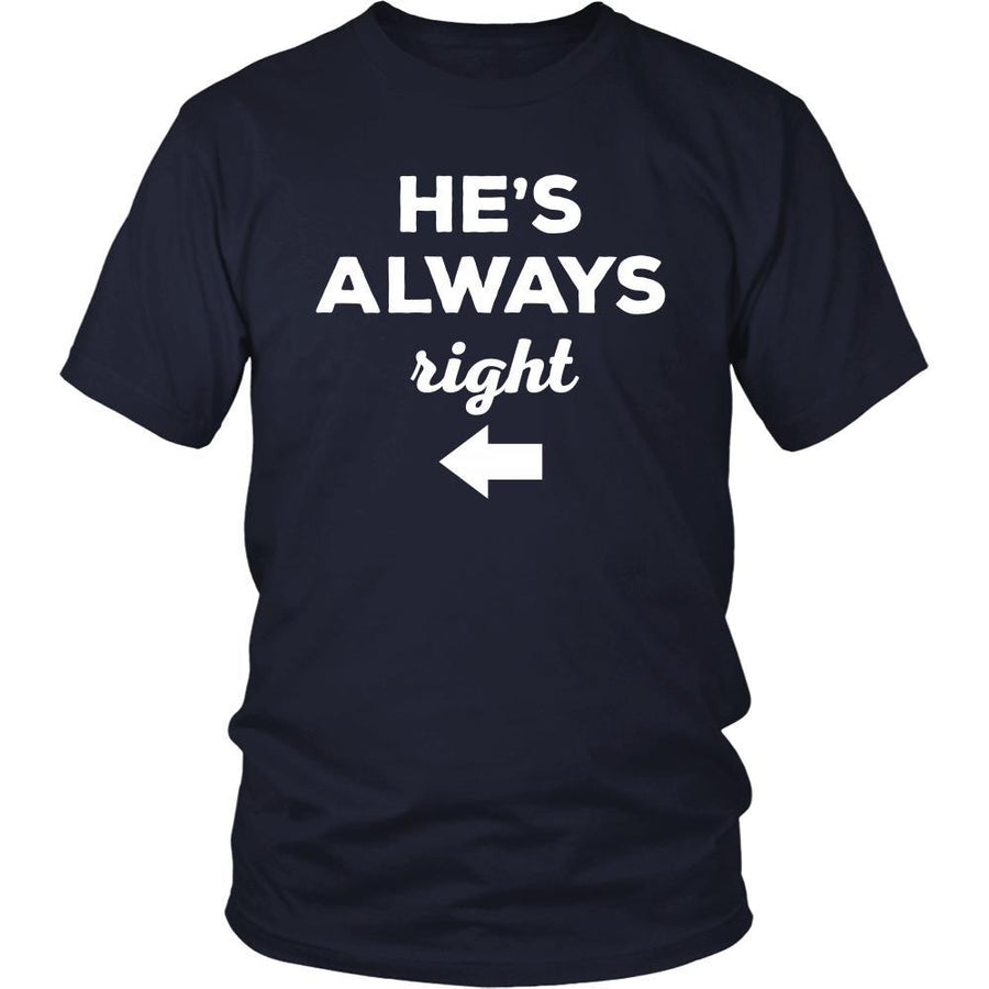 Valentine's Day T Shirt - He's always right-T-shirt-Teelime | shirts-hoodies-mugs
