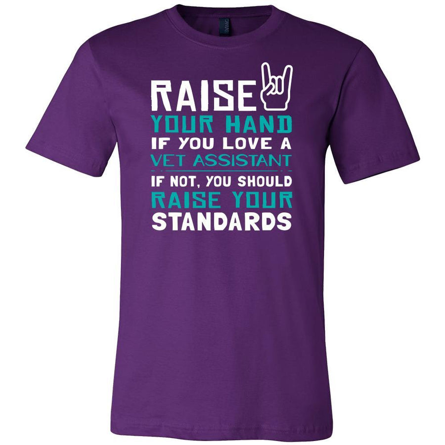 Vet Assistant Shirt - Raise your hand if you love Vet Assistant, if not raise your standards - Profession Gift-T-shirt-Teelime | shirts-hoodies-mugs