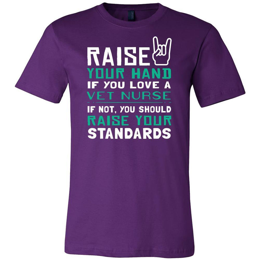 Vet Nurse Shirt - Raise your hand if you love Vet Nurse , if not raise your standards - Profession Gift-T-shirt-Teelime | shirts-hoodies-mugs