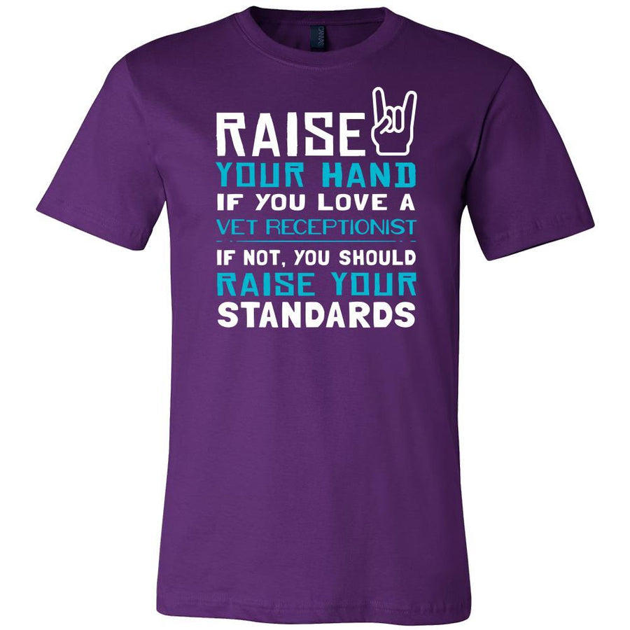 Vet Receptionist Shirt - Raise your hand if you love Vet Receptionist, if not raise your standards - Profession Gift-T-shirt-Teelime | shirts-hoodies-mugs