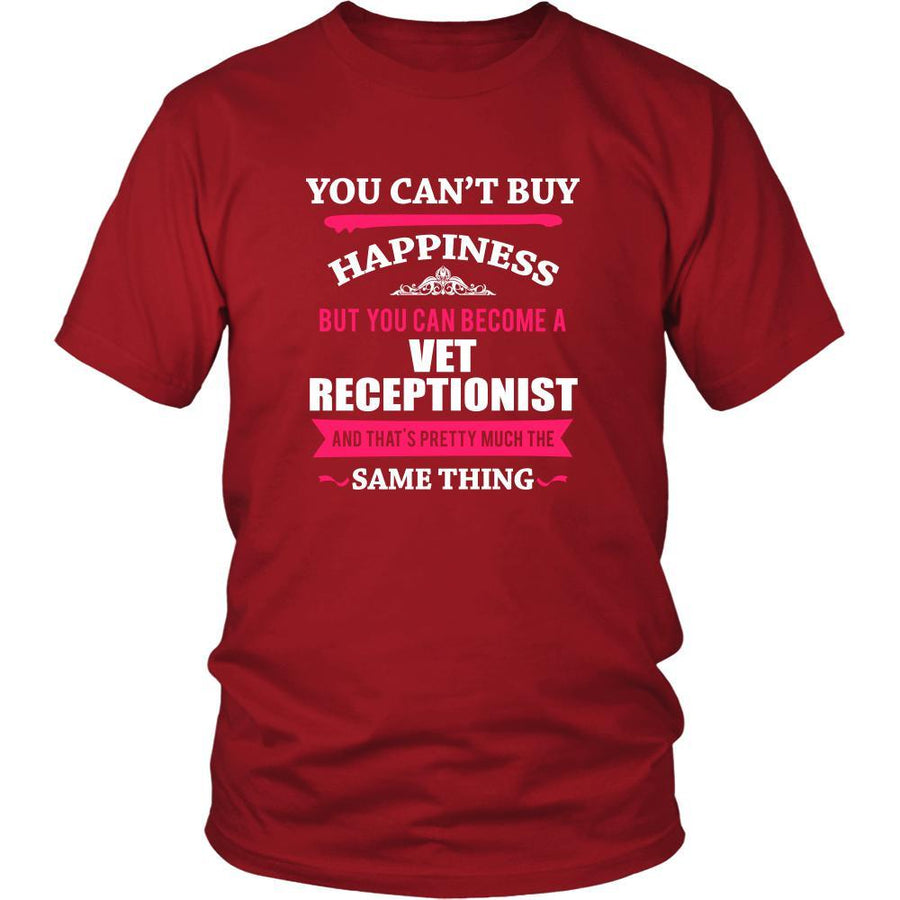 Vet receptionist Shirt - You can't buy happiness but you can become a Vet receptionist and that's pretty much the same thing Profession-T-shirt-Teelime | shirts-hoodies-mugs