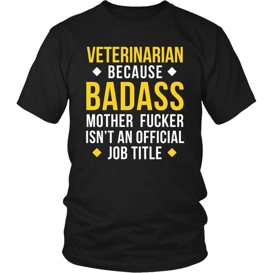 Veterinarian T-Shirt - Veterinarian Because Badass Motherf*ker isn't an Official Job Title-T-shirt-Teelime | shirts-hoodies-mugs