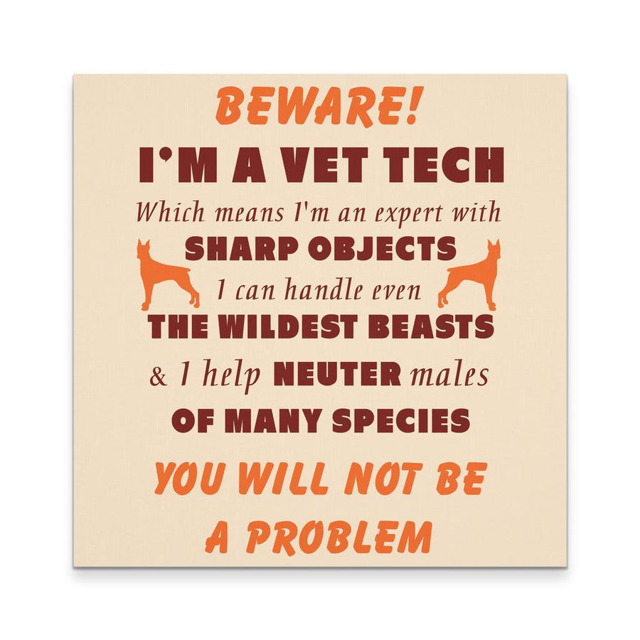 Veterinary Canvas - Beware I'm a Vet Tech Veterinary-Canvas Wall Art-Teelime | shirts-hoodies-mugs