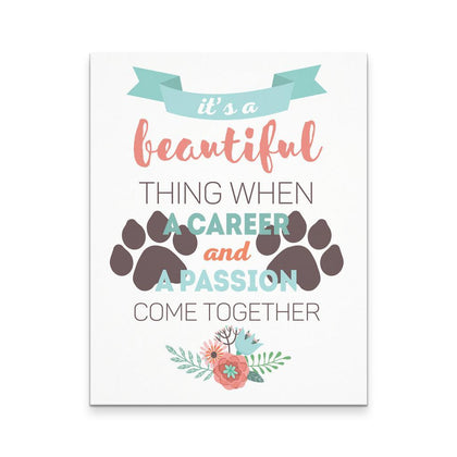 "Veterinary Canvas - It's beautiful thing when a career and a passion come together (11"" x 14"")-Canvas Wall Art-Teelime 