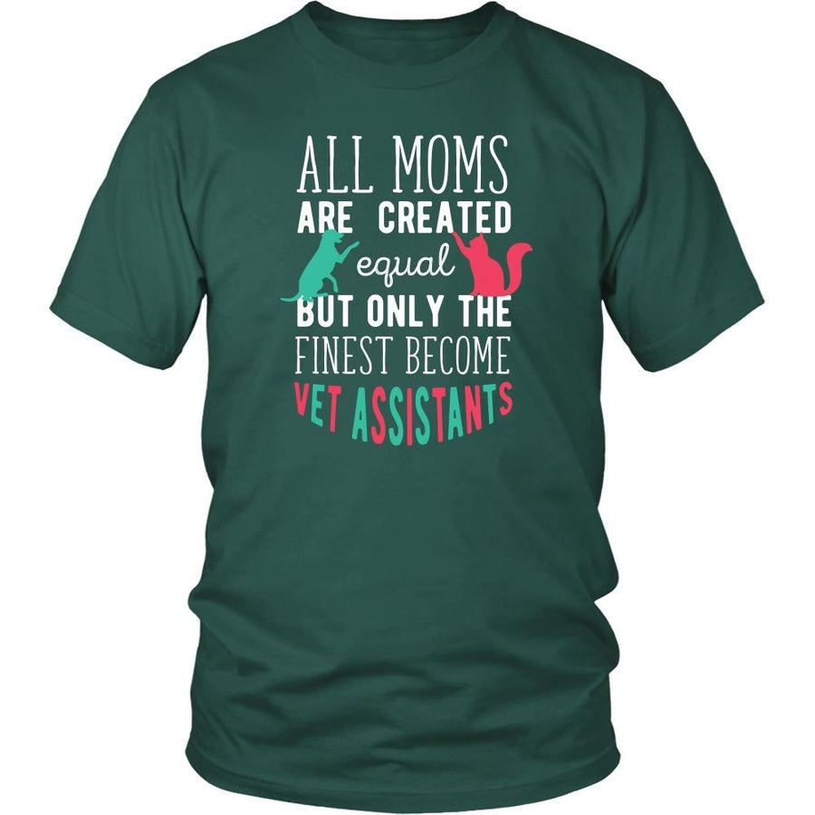 Veterinary T Shirt - All moms are created equal but only the finest become Vet Assistants