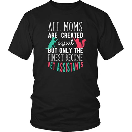 Veterinary T Shirt - All moms are created equal but only the finest become Vet Assistants-T-shirt-Teelime | shirts-hoodies-mugs
