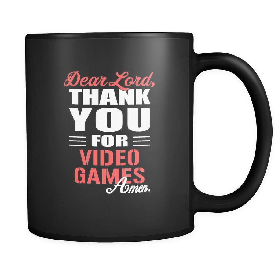 Video Game Dear Lord, thank you for Video Games Amen. 11oz Black Mug-Drinkware-Teelime | shirts-hoodies-mugs