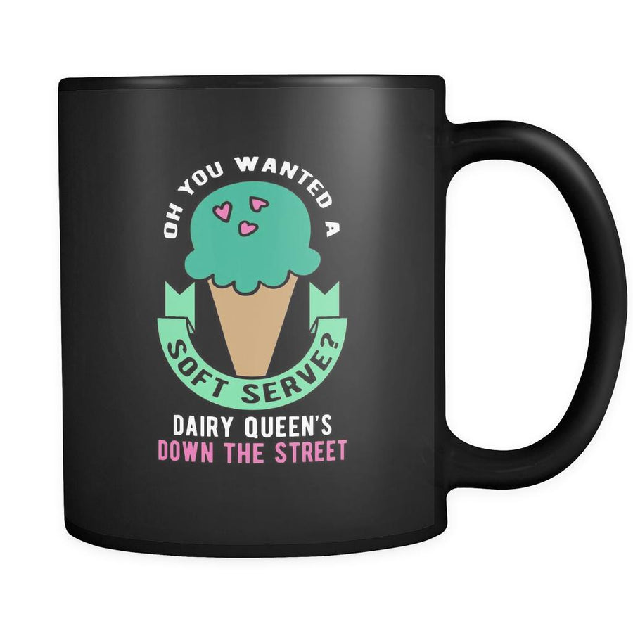 Volleyball Oh you wanted a soft serve? Dairy queen's down the street 11oz Black Mug