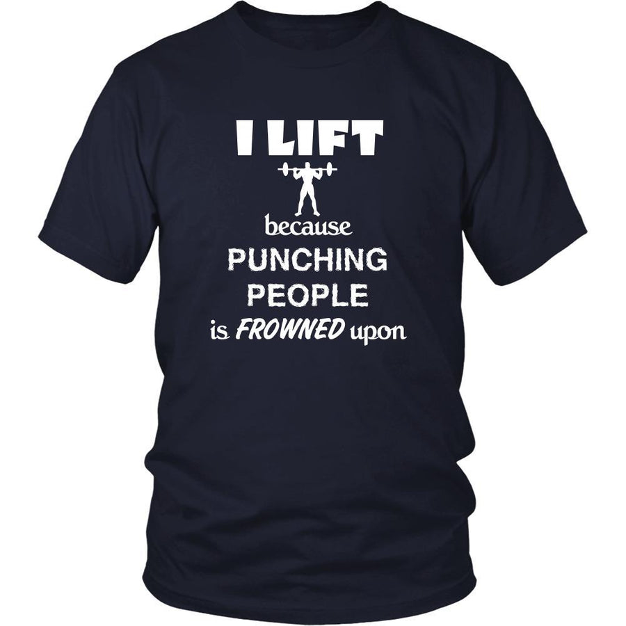Weightlifting - I lift because punching people is frowned upon - Lifter Hobby Shirt-T-shirt-Teelime | shirts-hoodies-mugs