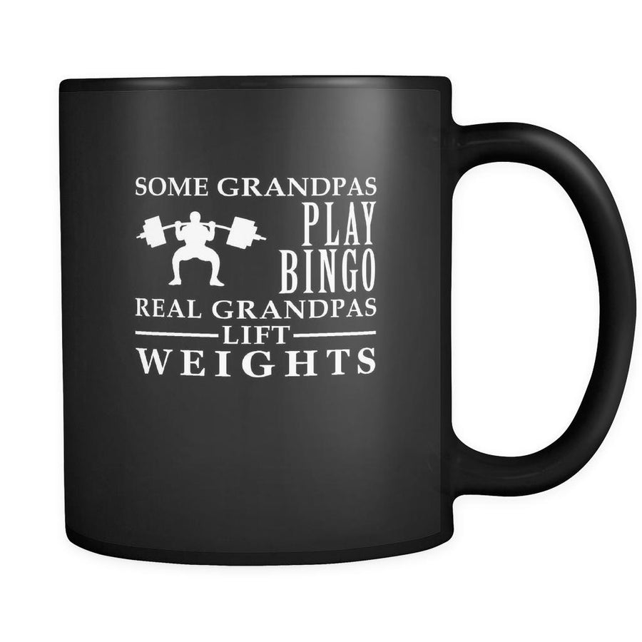 Weightlifting Some Grandpas play bingo, real Grandpas go Weightlifting 11oz Black Mug-Drinkware-Teelime | shirts-hoodies-mugs